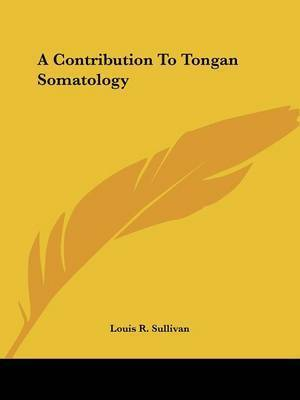 A Contribution to Tongan Somatology by Louis R. Sullivan