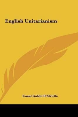 English Unitarianism English Unitarianism by Count Goblet D'Alviella