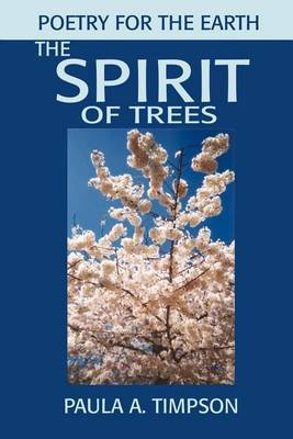 The Spirit of Trees: Poetry for the Earth by Paula A. Timpson image