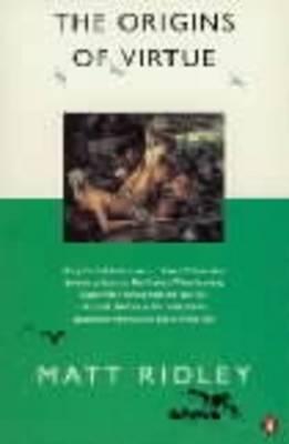 The Origins of Virtue by Matt Ridley