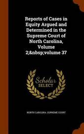 Reports of Cases in Equity Argued and Determined in the Supreme Court of North Carolina, Volume 2; Volume 37 image