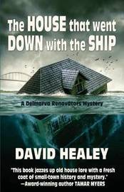 The House That Went Down with the Ship by David Healey