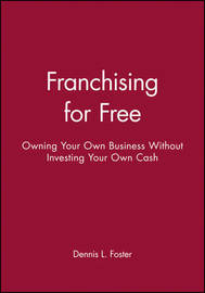 Franchising for Free by Dennis L. Foster