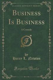 Business Is Business by Harry L Newton