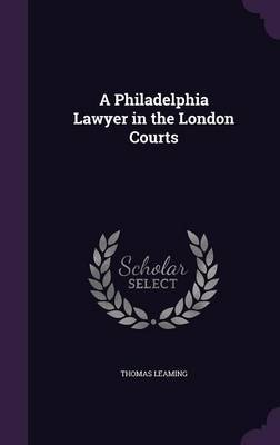 A Philadelphia Lawyer in the London Courts by Thomas Leaming image