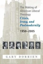 The Making of American Liberal Theology by Gary Dorrien