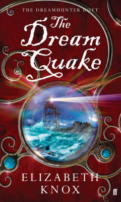 The Dream Quake (Dreamhunter #2) by Elizabeth Knox image