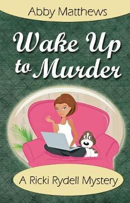 Wake Up to Murder by Abby Matthews image