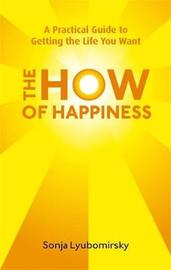 The How Of Happiness by Sonja Lyubomirsky image