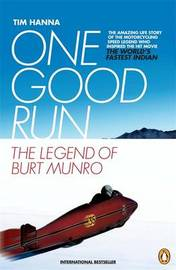 One Good Run: The Legend of Burt Munro by Tim Hanna image