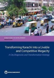Transforming Karachi into a Livable and Competitive Megacity by The World Bank