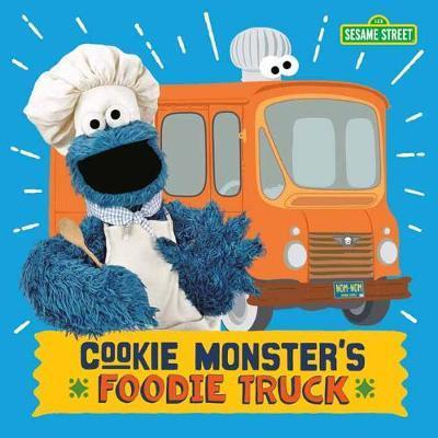 Cookie Monster's Foodie Truck by Naomi Kleinberg