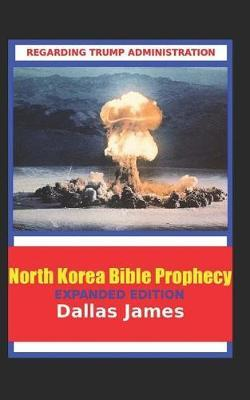 North Korea Bible Prophecy by Dallas James image