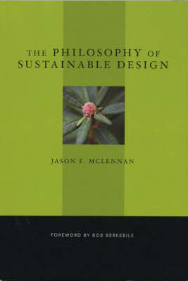 The Philiosophy of Sustainable Design by Jason F. McLennan image