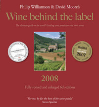 Wine Behind the Label 2008: The Ultimate Guide to the Worlds Leading Wine Providers and Their Wine by David Moore image