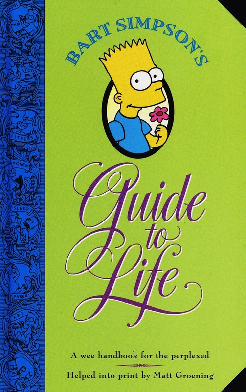 Bart Simpson's Guide to Life by Matt Groening
