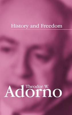 History and Freedom by Theodor W Adorno