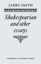 Shakespearian and Other Essays by James Smith