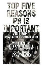 Top 5 Reasons PR Is Important by Tiffany Terrell