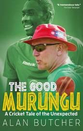 The Good Murungu? by Alan Butcher