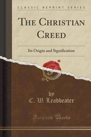 The Christian Creed by C.W.Leadbeater