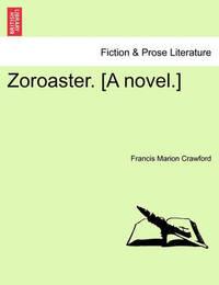 Zoroaster. [A Novel.] Vol. II. by F.Marion Crawford