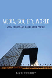 Media, Society, World by Nick Couldry