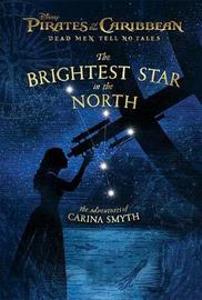 Pirates of the Caribbean: Dead Men Tell No Tales: The Brightest Star in the North by Meredith Rusu