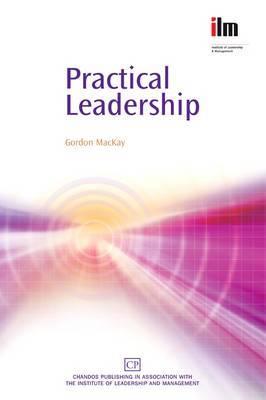 Practical Leadership by Gordon MacKay
