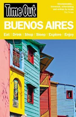 Time Out Buenos Aires City Guide by Time Out Guides Ltd