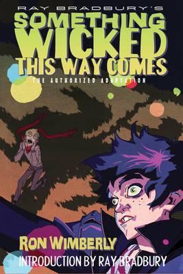 Ray Bradbury's Something Wicked This Way Comes by Ray Bradbury
