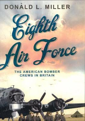 Eighth Air Force: The American Bomber Crews in Britain image