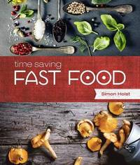 Time Saving Fast Food by Simon Holst