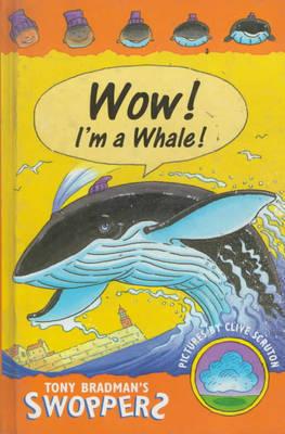 Wow! I'm a Whale by Tony Bradman