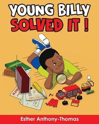 Young Billy Solved It! by Esther Anthony-Thomas