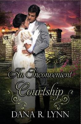 An Inconvenient Courtship by Dana R Lynn image