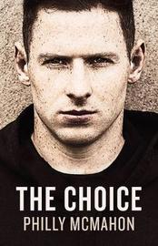The Choice by Philly McMahon