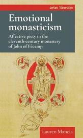 Emotional Monasticism by Lauren Mancia