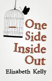 One Side Inside Out by Elizabeth Kelly