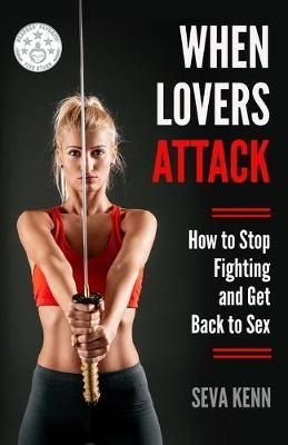 When Lovers Attack by Seva Kenn