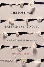The Post-War Experimental Novel by Andrew Hodgson