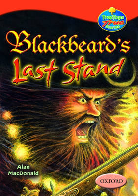 Oxford Reading Tree: Levels 13-14: Treetops True Stories: Blackbeard's Last Stand by Alan MacDonald image
