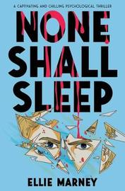None Shall Sleep by Ellie Marney image