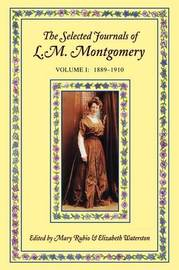The Selected Journals of L. M. Montgomery: Volume I: 1889-1910 by L.M.Montgomery image