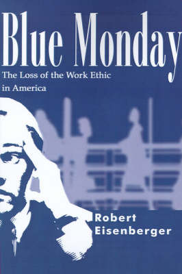 Blue Monday: The Loss of the Work Ethic in America by Robert Eisenberger image