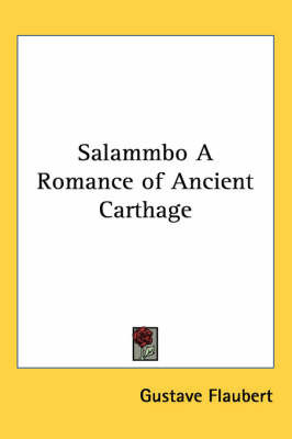 Salammbo A Romance of Ancient Carthage by Gustave Flaubert