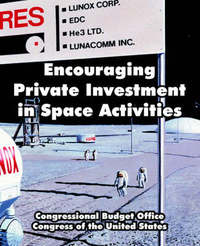Encouraging Private Investment in Space Activities by Congressional Budget Office