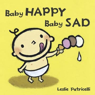 Baby Happy Baby Sad by Leslie Patricelli image
