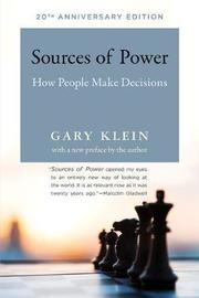 Sources of Power by Gary A Klein