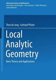 Local Analytic Geometry by Theo De Jong